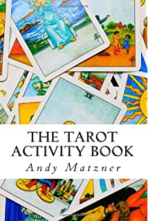 The Tarot Activity Book A Collection Of Creative And Therapeutic Ideas For Cards