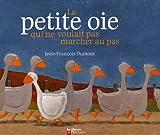 img - for La Petit Oie Qui NE Voulait Pas Marcher Au Pas (French Edition) book / textbook / text book