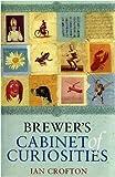 Brewer's Cabinet of Curiosities, Ian Crofton, 0304368016