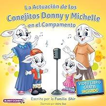 Libro para niños + Video-Libro: La Actuación de los Conejitos Donny y Michelle en el Campamento (Colección de libros infantiles Cuento Gracioso Para la Hora de Dormir nº 1) (Spanish Edition)