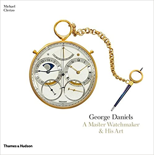 George Daniels: A Master Watchmaker & His Art
