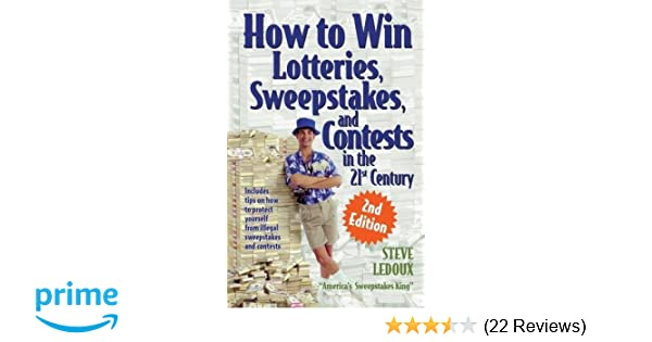 How to Win Lotteries, Sweepstakes, and Contests in the 21st