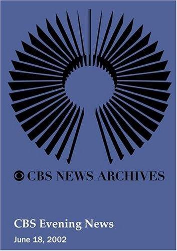 CBS Evening News (June 18, 2002) by CBS
