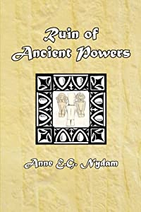 Ruin of Ancient Powers: A Song for Many Voices