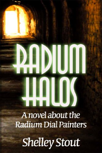 Radium halos a novel about the radium dial painters kindle radium halos a novel about the radium dial painters by stout shelley fandeluxe Gallery