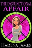 The Dysfunctional Affair (The Dysfunctional Chronicles Book 1)