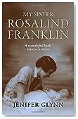 My Sister Rosalind Franklin: A Family Memoir
