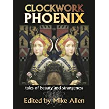 Clockwork Phoenix: Tales of Beauty and Strangeness