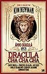 Anno Dracula, tome 3 : Dracula Cha Cha Cha par Newman