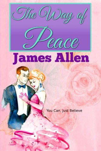 The Way of Peace (Winner Classics) (Volume 11) [Allen, James] (Tapa Blanda)