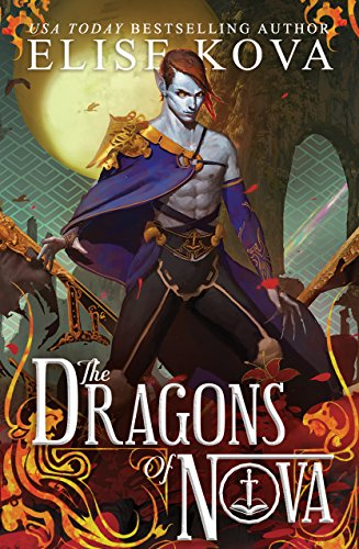 The Dragons of Nova (Loom Saga Book 2) by [Kova, Elise]
