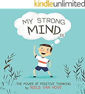 My Strong Mind II: A children's book about resilience, growth mindset, confidence, mental health and positive emotions. Ideal for kids age 5, 6 or 7 (Social Skills & Mental Health for Kids 2)