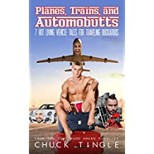 Planes, Trains, And Automobutts: 7 Hot Living Vehicle Tales For Traveling Buckaroos