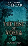 The Rise of Xosha: Legends of Xosha (The Legend Begins Book 2)