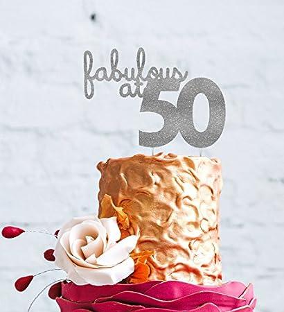 Decorazione Per Torta Di Compleanno 50 Anni Lissielou Fabulous At
