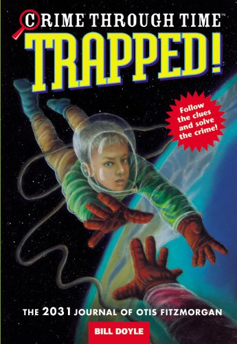 Crime Through Time #6: Trapped!: The 2031 Journal of Otis Fitzmorgan