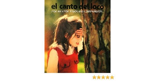 Por Mi Y Por Todos Mis Compañeros + DVD: El Canto Del Loco: Amazon.es: Música
