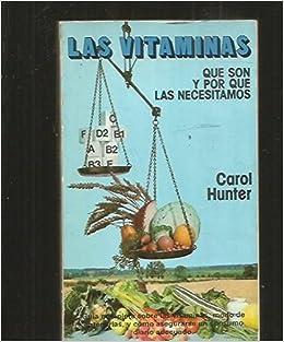 Las vitaminas, que son y por que las necesitamos: Amazon.es: Carol Hunter: Libros en idiomas extranjeros