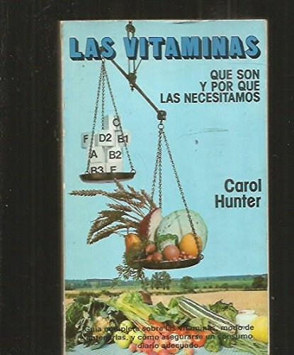 Las Vitaminas: Que Son Y Por Que Las Necesitamos: Carol Hunter: 9788471667182: Amazon.com: Books