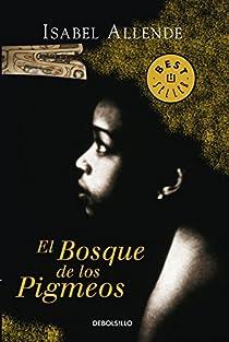 El Bosque de los Pigmeos par Isabel Allende