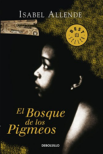 El Bosque de los Pigmeos (Memorias del Águila y del Jaguar 3) (BEST SELLER) Tapa blanda – 8 may 2012 Isabel Allende DEBOLSILLO 8497935713 FICTION / Fantasy / General