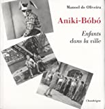 Aniki Bobo. Enfants Dans La Ville (English and French Edition)