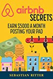 AirBnB: Secrets: Earn $5000 a Month Posting Your Pad