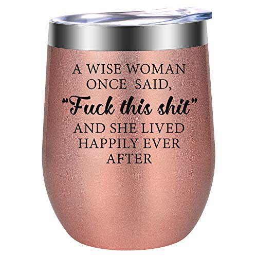 A Wise Woman Once Said Gifts - Funny Birthday, Friendship, Retirement, Divorce, Coworker Leaving, Christmas Gifts for Women, Best Friends, Coworkers, Wife, Mom, Aunt, Sister, Her - LEADO Wine Tumbler (Personalized Gifts Coworkers)