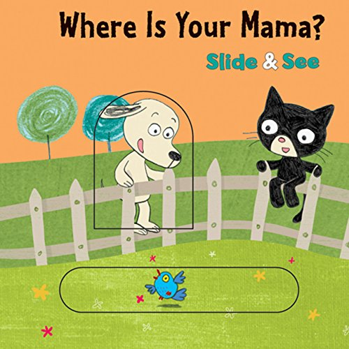 Singapore Slide (Where is Your Mama? Slide & See board book)