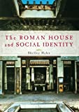 The Roman House and Social Identity 1st Edition