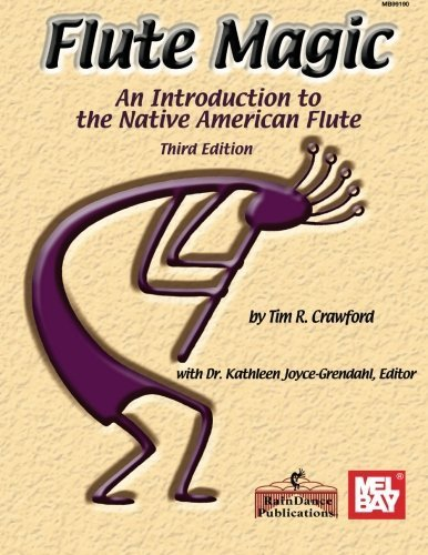 Mel Bay Flute Magic: An Introduction to the Native American Flute by Tim R. Crawford (2001-04-03)