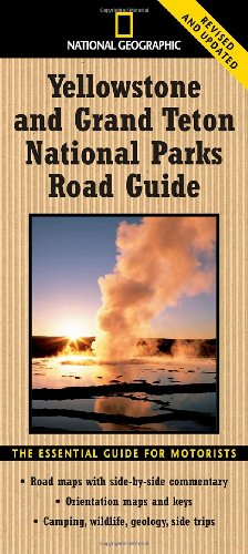 National Geographic Yellowstone And Grand Teton National Parks Road Guide  The Essential Guide For Motorists  National Geographic Yellowstone   Grand Teton National Parks Road Guide