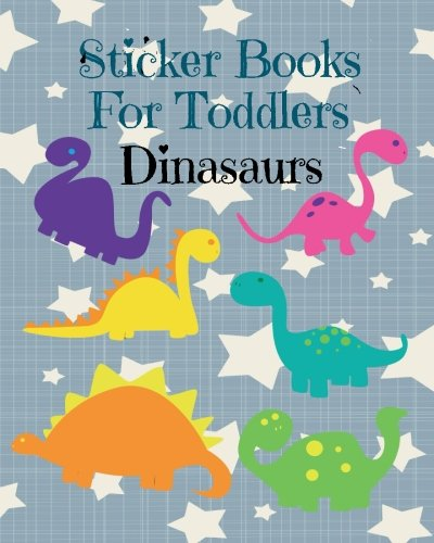 Sticker Books For Toddlers Dinosaurs: Blank Sticker Book, 8 x 10, 64 Pages