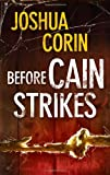 Before Cain Strikes, Joshua Corin, 077832933X