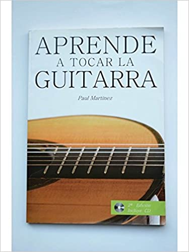 Aprende a tocar la guitarra (+CD): Amazon.es: Martinez, Paul: Libros