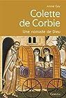 Colette de Corbie, une Nomade de Dieu par Gay
