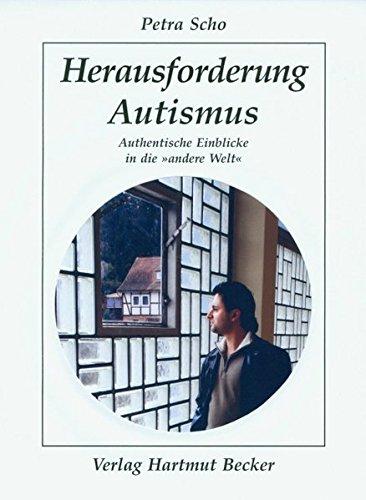 Herausforderung Autismus: Authentische Einblicke in die