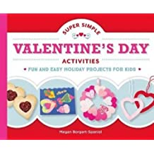 Super Simple Valentine's Day Activities: Fun and Easy Holiday Projects for Kids (Super Simple Holidays)
