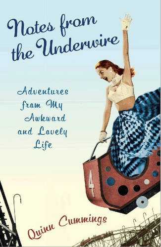 Notes from the Underwire: Adventures from My Awkward and Lovely - Free Women Cumming