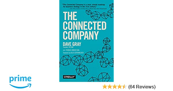 Amazon com: The Connected Company (9781491919477): Dave Gray