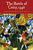 The Battle of Crecy, 1346 by Andrew Ayton front cover