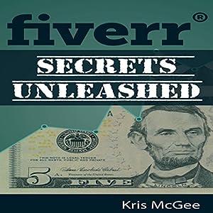 Fiverr Secrets Unleashed Audiobook