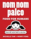 Crackling with humor and bursting with flavor, Nom Nom Paleo offers a fun, fresh approach to cooking with whole, unprocessed ingredients free of grains, legumes, and added sugar. Authors Michelle Tam and Henry Fong, cr...