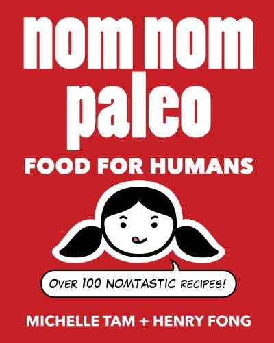 Nom Nom Paleo: Food for ()