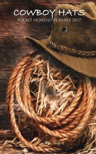 Download Cowboy Hats Pocket Monthly Planner 2017: 16 Month Calendar pdf