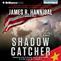 Shadow Catcher: Nick Baron, Book 1 Audiobook by James R. Hannibal Narrated by Luke Daniels