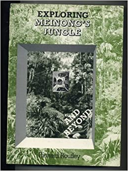 Exploring Meinong's Jungle and Beyond (Departmental monograph / Philosophy Dept., Research School of Social Sciences, Australian National University)