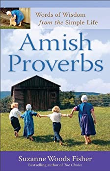 Amish Proverbs: Words of Wisdom from the Simple Life by [Fisher, Suzanne Woods]