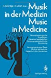 Music in Medicine : Neurophysiological Basis Clinical Applications Aspects in the Humanities, , 3540172653
