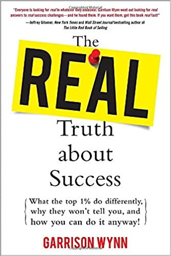 Book The Real Truth about Success: What the Top 1% Do Differently, Why They Won't Tell You, and How You Can Do It Anyway!